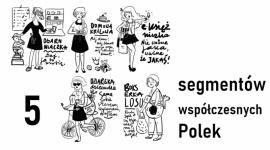 Nowa segmentacja współczesnych Polek Problemy społeczne, BIZNES - W badaniu zrealizowanym przez agencję badawczą IQS wyodrębniono 5 segmentów współczesnych Polek: Ogarniaczki Rzeczywistości, Bokserki Losu, Dziarskie Dziewuchy, Domowe Królowe i E-Księżniczki.