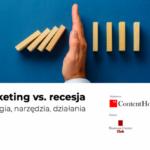 Marketing vs. recesja – eksperci przygotowali poradnik dla przedsiębiorców na cz